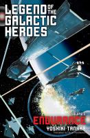 Legend of the Galactic Heroes. Volume 3, Endurance