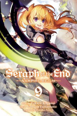 Seraph of the End. Vampire Reign. Vol. 09