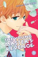 The young master's revenge. Volume 1