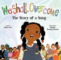 We shall overcome : the story of a song