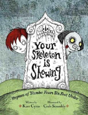 Your skeleton is showing : rhymes of blunder from six feet under