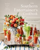 The southern entertainer's cookbook : heirloom recipes for modern gatherings