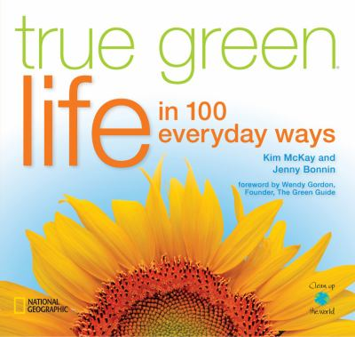 True green life : In 100 Everyday Ways