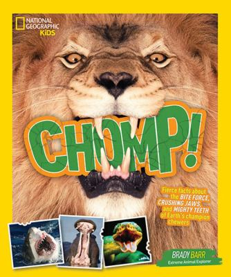 Chomp! : fierce facts about the bite force, crushing jaws, and mi
