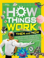 How things work : discover secrets and science behind medieval machines, jet packs, movie magic, and everything in between