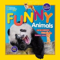Funny animals : critter comedians, punny pets, and hilarious hijinks