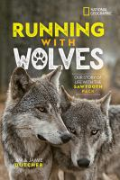 Running with wolves : our story of life with the Sawtooth pack