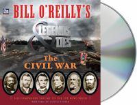 Bill O'Reilly's legends & lies. The Civil war