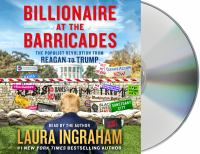 Billionaire at the barricades : the populist revolution from Reagan to Trump