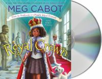 Royal crown : from the notebooks of a middle school princess