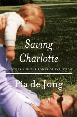 Saving Charlotte : a mother and the power of intuition