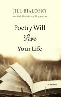 Poetry will save your life : a memoir