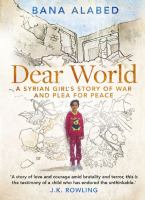 Dear world : a Syrian girl's story of war and plea for peace