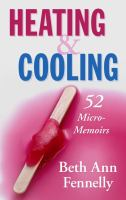 Heating & cooling : 52 micro-memoirs
