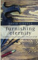 Furnishing eternity : a father, a son, a coffin, and a measure of life