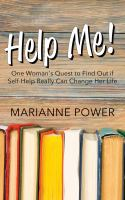 Help me! : one woman's quest to find out if self-help really can change your life