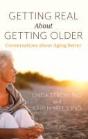 Getting real about getting older : conversations about aging better