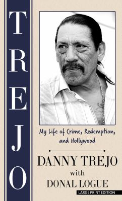 Trejo : my life of crime ,redemption, and Hollywood