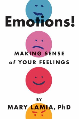 Emotions! : making sense of your feelings
