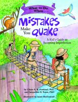 What to do when mistakes make you quake : a kid's guide to accepting imperfection