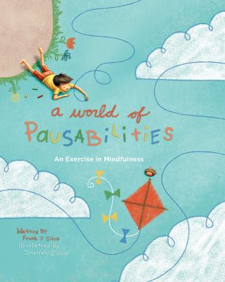 A world of pausabilities : an exercise in mindfulness