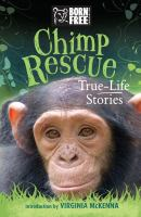 Chimp rescue : true-life stories