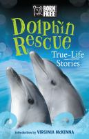 Dolphin rescue : true-life stories