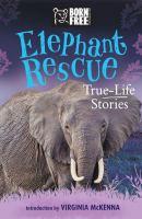 Elephant rescue : true-life stories