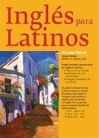 Inglés para latinos. Primer nivel : un camino hacia la fluidez...