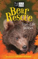 Bear rescue : true-life stories