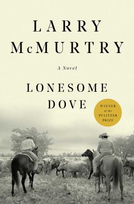 Lonesome Dove : by McMurtry, Larry,