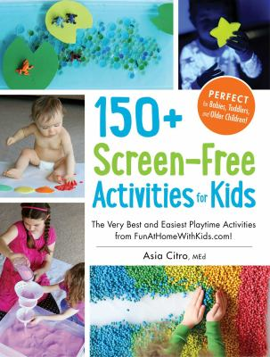 150+ screen-free activities for kids :