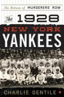 The 1928 New York Yankees : the return of murderers' row