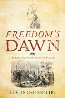 Freedom's dawn : the last days of John Brown in Virginia