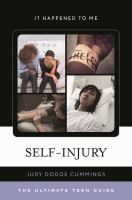 Self-injury : the ultimate teen guide