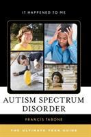 Autism spectrum disorder : the ultimate teen guide