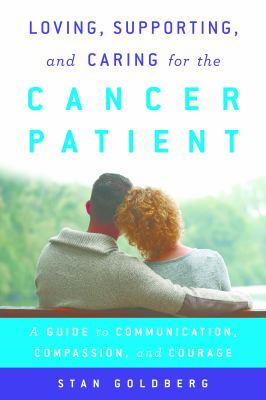 Loving, supporting, and caring for the cancer patient :