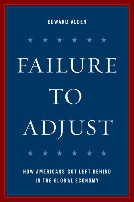 Failure to adjust : how Americans got left behind in the global e