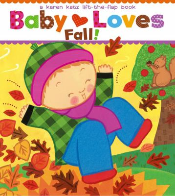 Baby loves fall! : a Karen Katz lift-the-flap book