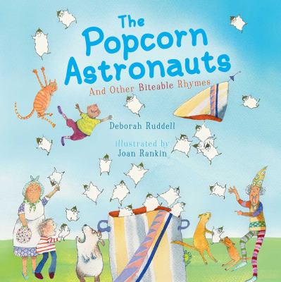 The popcorn astronauts : and other biteable rhymes