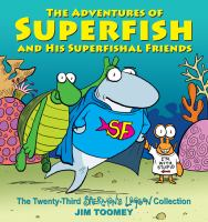 The adventures of superfish and his superfishal friends : the twenty-third Sherman's lagoon collection
