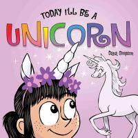 Today I'll Be a Unicorn
