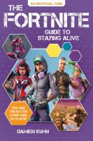 The Fortnite guide to staying alive : tips and tricks for every kind of player