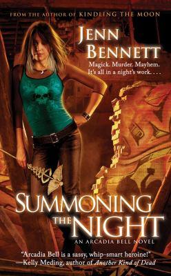 Summoning the night : an Arcadia Bell novel