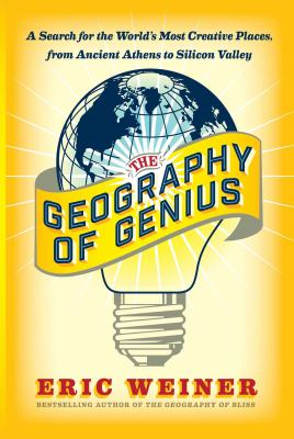 The geography of genius : a search for the world's most creative