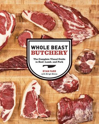 Whole beast butchery : the complete visual guide to beef, lamb, and pork