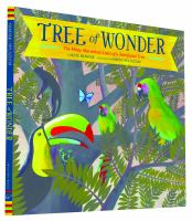 Tree of wonder : the many marvelous lives of a rainforest tree