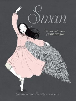 Swan : the life and dance of Anna Pavlova