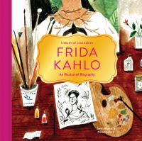 Frida Kahlo : an illustrated biography
