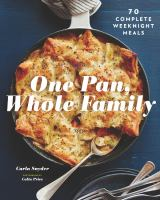 One pan, whole family : more than 70 complete weeknight meals